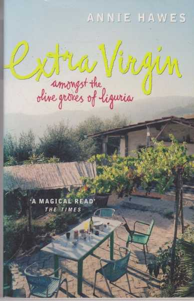 Extra Virgin - Amongst The Olive Groves of Liguria, Annie Hawes