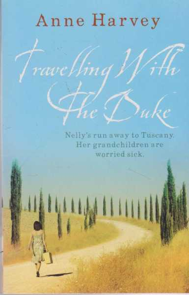 Travelling With The Duke, Anne Harvey
