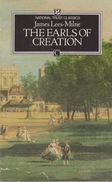 The Earls of Creation - Five Great Patrons of Eighteenth Century Art, James Lees-Milne