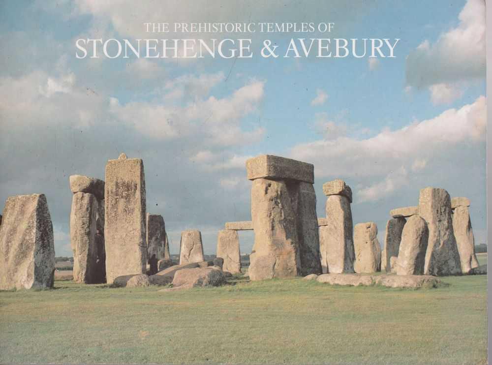 The Prehistoric Temples of Sronehenge & Avebury, R. J. C. Atkinson [Text]