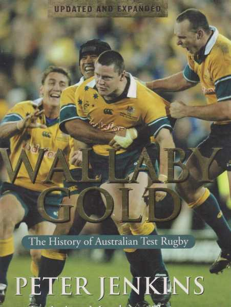 Wallaby Gold - The History Of Australian Test Rugby, Peter Jenkins