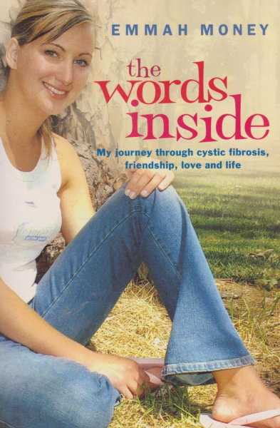 The Words Inside - My Journey Through Cystic Fibrosis, Friendship, Love and Life, Emmah Money