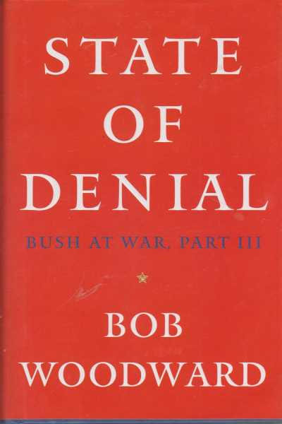 State of Denial - Bush at War Part III, Bob Woodward