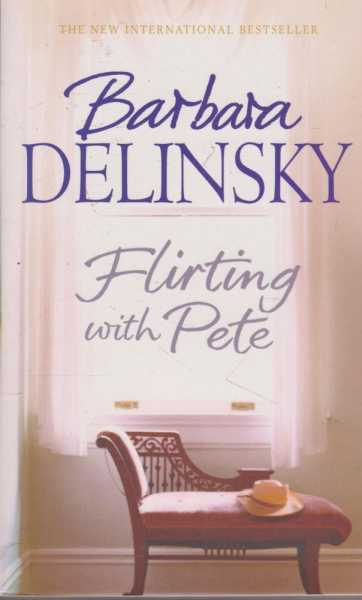 Flirting With Pete, Barbara Delinsky