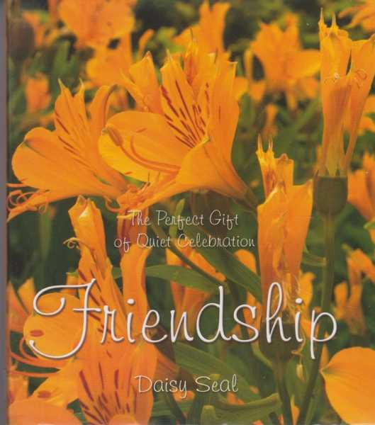 Friendship - The Perfect Gift of Quiet Celebration, Daisy Seal