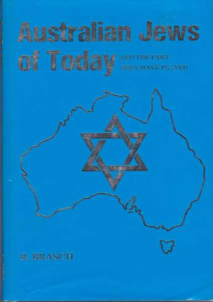 Australian Jews of Today and The Part They Have Played, R. Brasch