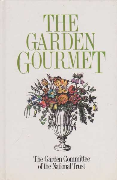 The Garden Gourmet, Robert Sweetapple / The Garden Committee of the National Trust