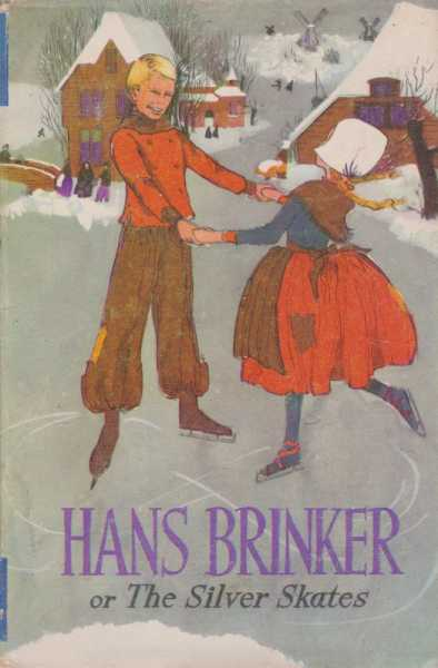 Hans Brinkler or The Silver Skates, Mary Mapes Dodge