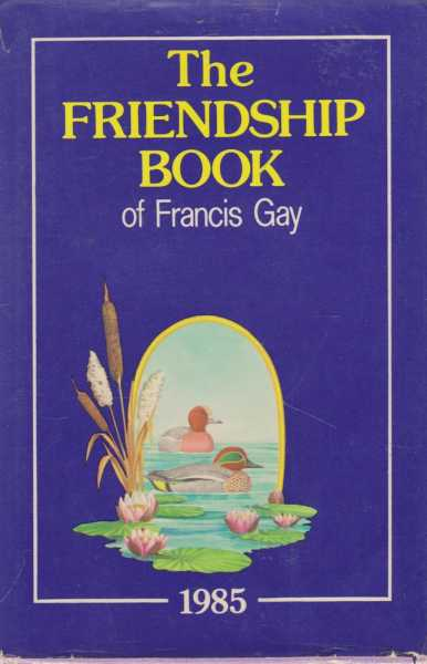 The Friendship Book, Francis Gay