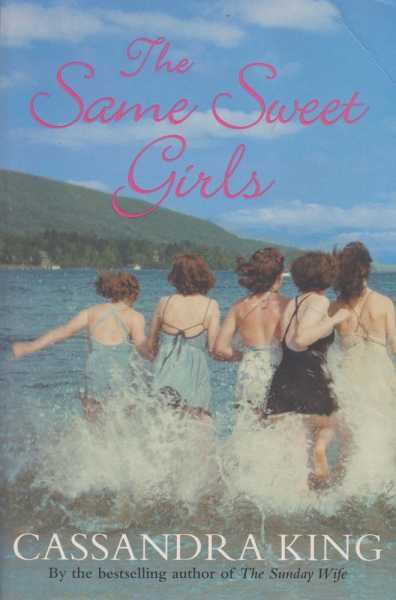 The Same Sweet Girls, Cassandra King