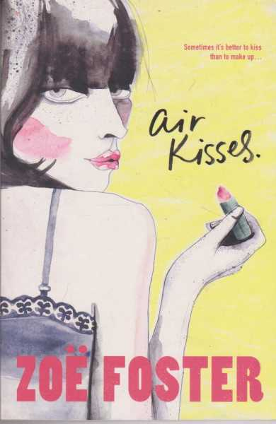 Air Kisses, Zoe Foster