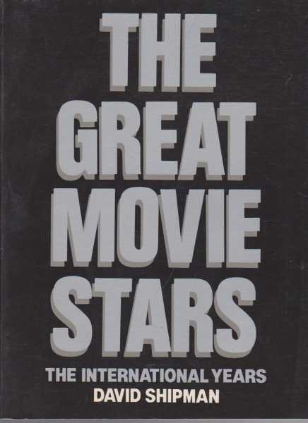The Great Movie Stars - The International Years, David Shipman