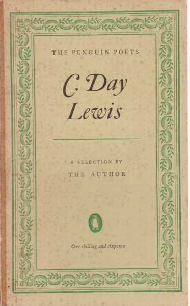 C. Day Lewis: A Selection By The Author [The Penguin Poets], C. Day Lewis