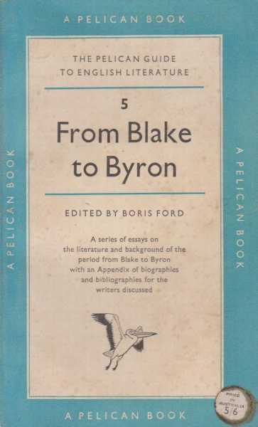 From Blake To Byron - 5, Boris Ford - Editor