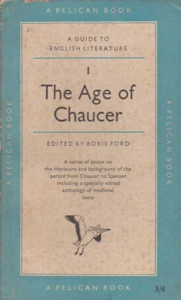 The Age Of Chaucer - 1, Boris Ford - Editor