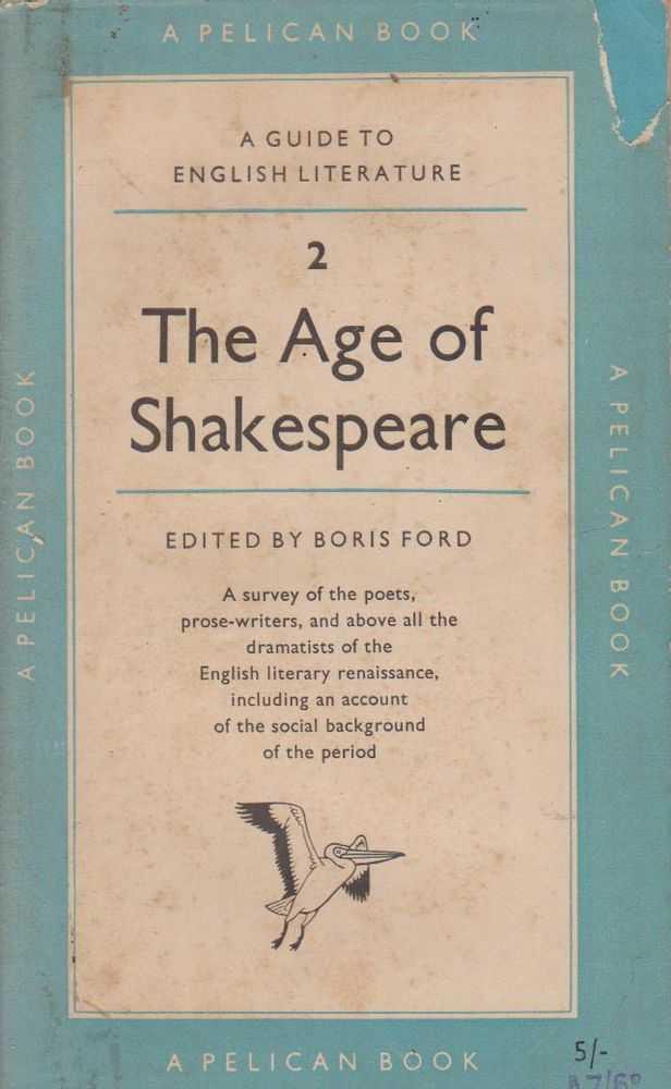 The Age Of Shakespeare - 2, Boris Ford - Editor