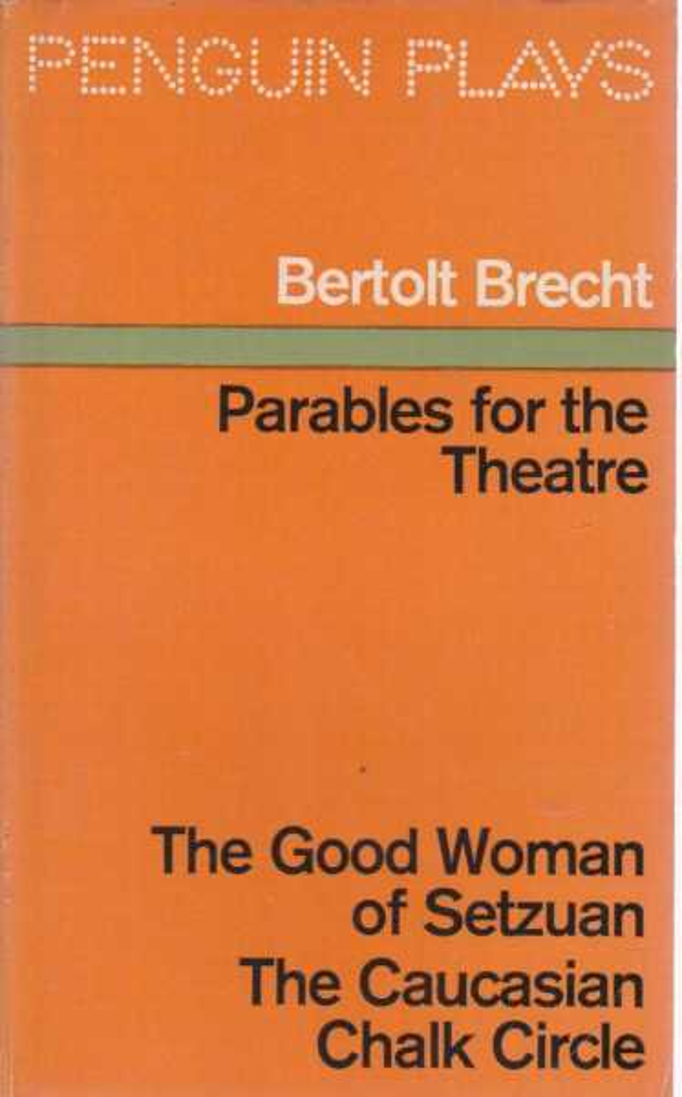 Parables For The Theatre, Bertolt Brecht