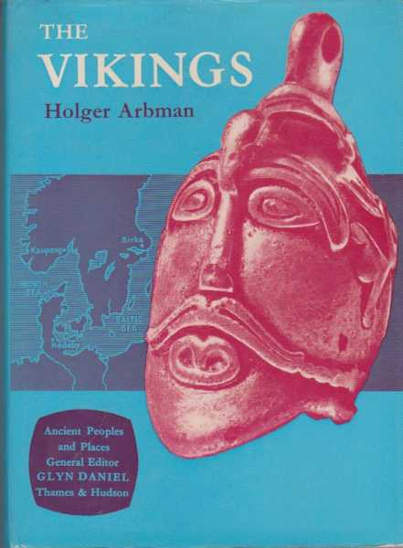 The Vikings [Ancient people and Places], Holger Arbman