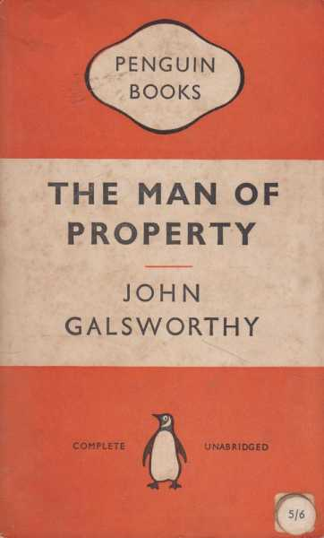 The Man Of Property, John Galsworthy