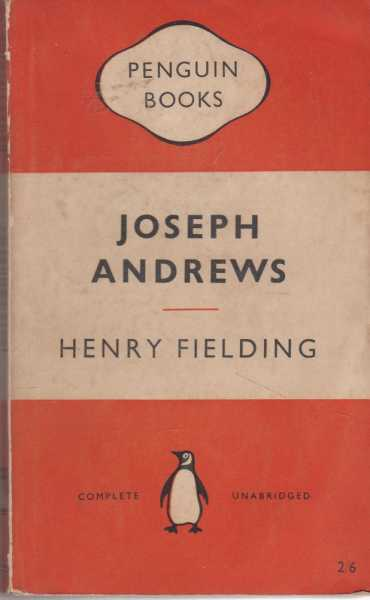 Joseph Andrews [The History of the Adventures of Joseph Andrews & His Friend Mr Abraham Adams], Henry Fielding