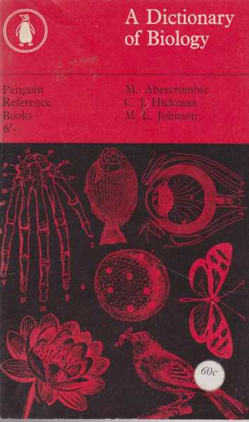 A Dictionary of Biology, M. Abercrombie, C. J. HIckman, M. L. Johnson
