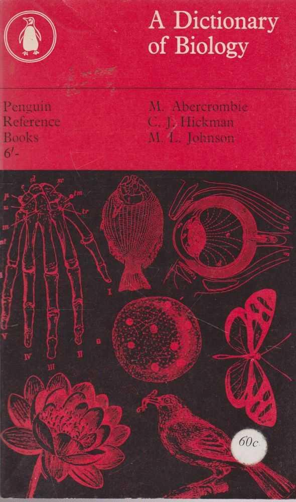 A Dictionary of Biology, M. Abercrombie, C. J. HIckman, M. L. Johnson