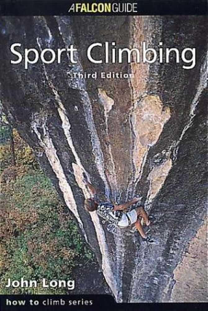 Sport Climbing [How To Rock Climb Series], John Long