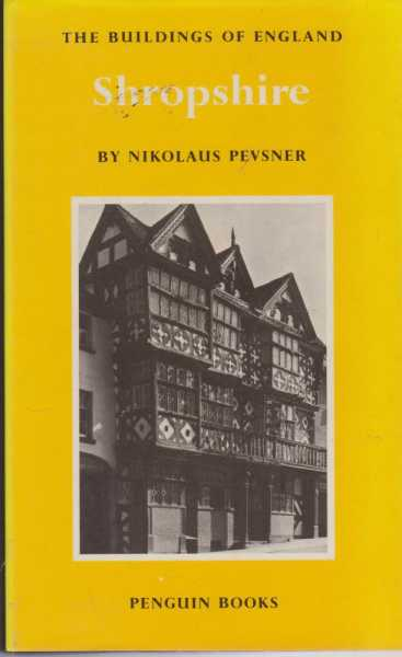 Shropshire [The Buildings of England], Nikolaus Pevsner [Revised by Bridget Cherry]