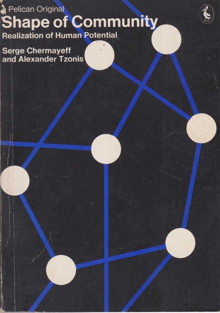 Shape of Community: Realization of Human Potential, Serge Chermayeff and Alexander Tzonis