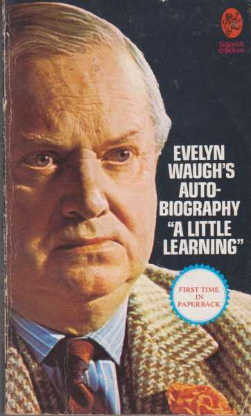 A Little Learning [The First Volume of An Autobiography], Evelyn Waugh