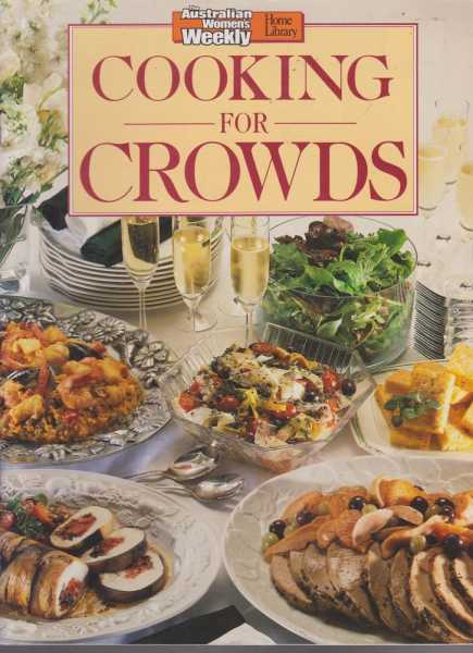 Cooking for Crowds, The Australian Women's Weekly