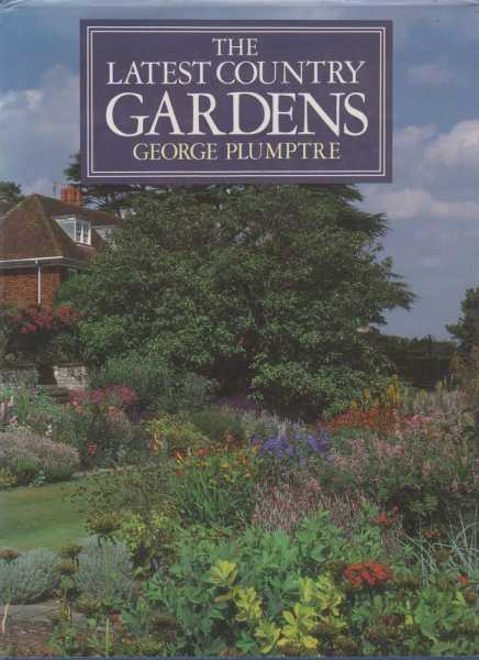 The Latest Country Gardens, George Plumptre