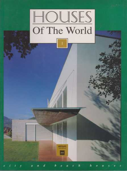 Houses of the World I: City and Beach Houses, Francisco Asensio Cerver