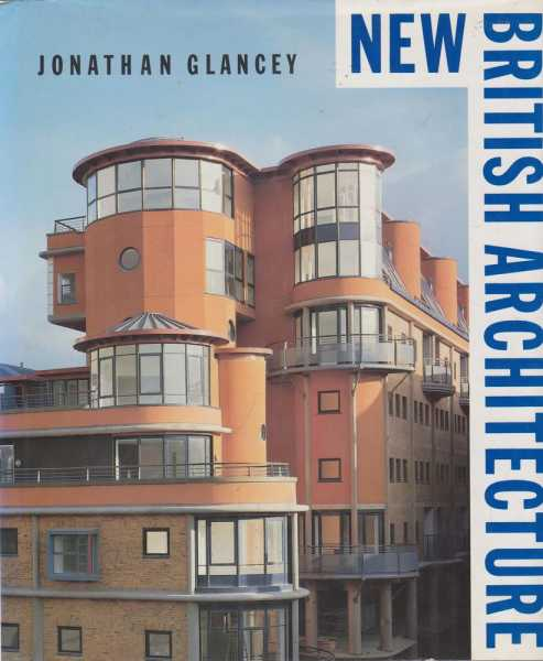 New British Architecture, Jonathan Glancey