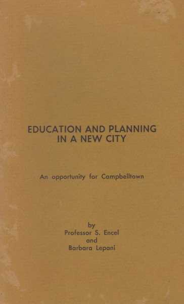 Education and Planing in a New City: An Opportunity for Campbelltown, Professor S. Enel and Barbara Lepani
