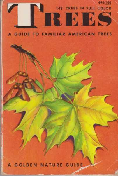 Trees: A Guide to Familiar American Trees, Herbert S. Zim, Alexander C. Martin