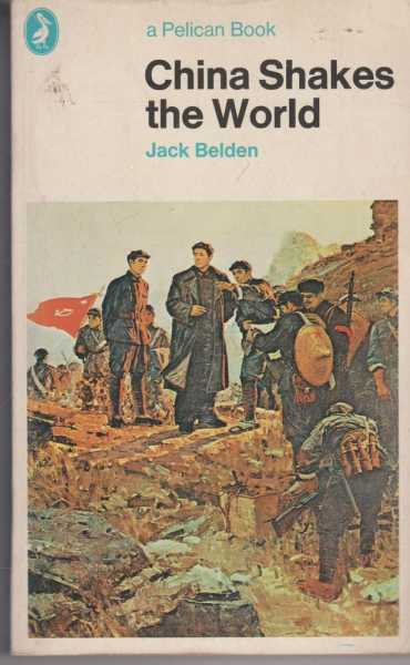 China Shakes The World, Jack Belden