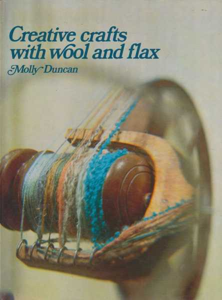 Creative Crafts with Wool and Flax, Molly Duncan