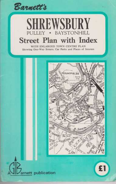 Shrewsbury, Pulley, Baystonhill: Street Plan with Index [With enlarged town centre plan showing one-way streets, car parks and places of interest], Barrett's