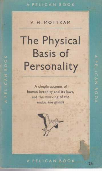 The Physical Basis of Personality, V. H. Mottram