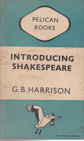 Introducing Shakespeare, G. B. Harrison
