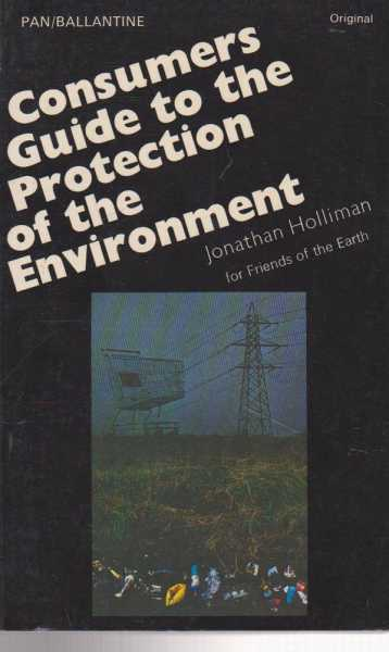 Consumers' Guide to the Protection of the Environment, Jonathan Holliman