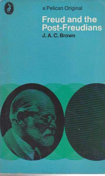 Freud and the Post-Freudians, J. A. C. Brown