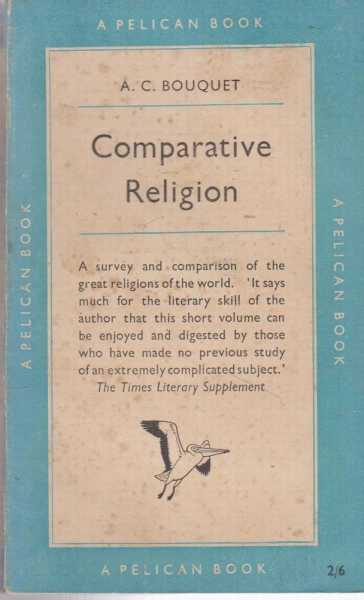 Comparative Religion, A .C Bouquet