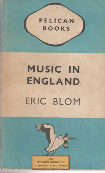 Music In England, Eric Blom