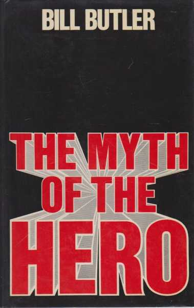 The Myth of the Hero, Bill Butler