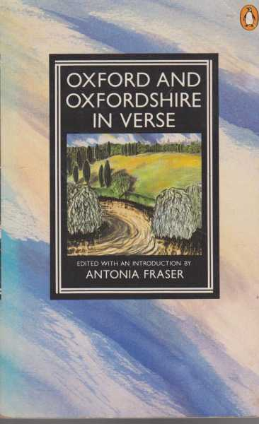 Oxford and Oxfordshire in Verse, Antonia Fraser [Edited with an Introduction]