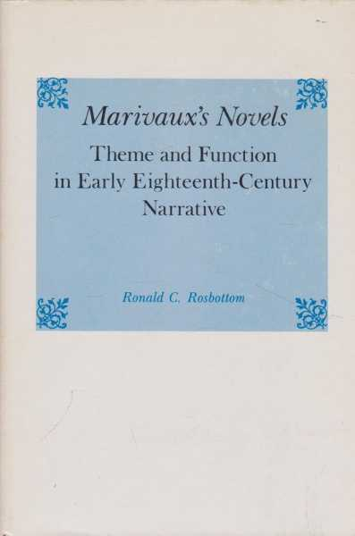 Marivaux's Novels: Theme and Function in Early Eighteenth-Century Narrative, Ronald C. Rosbottom
