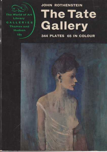 The Tate Gallery [The World Of Art Library], John Rothenstein