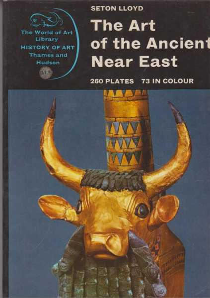 The Art of the Ancient Near East [The World Of Art Library], Seton Lloyd